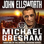 Michael Gresham | John Ellsworth