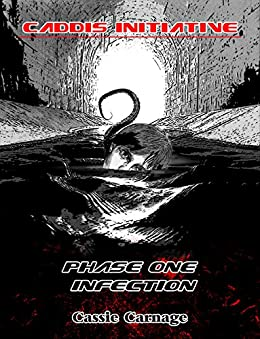 PHASE ONE INFECTION: CADDIS INITIATIVE BOOK ONE tentacle body horror medical thriller by [Carnage, Cassie]