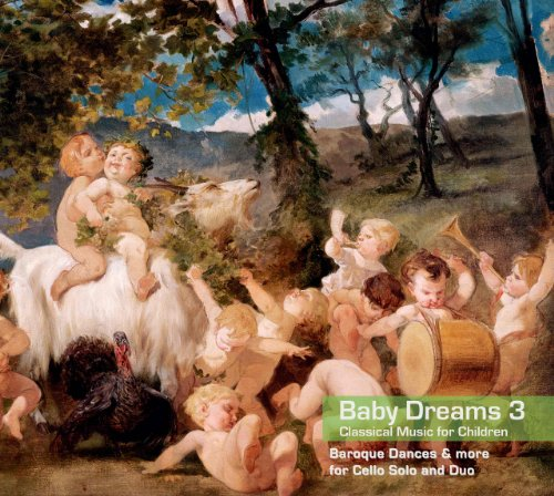 Price comparison product image Baby Dreams 3 - Classical Music for Children. Baroque Dances & more for Cello Solo and Duo