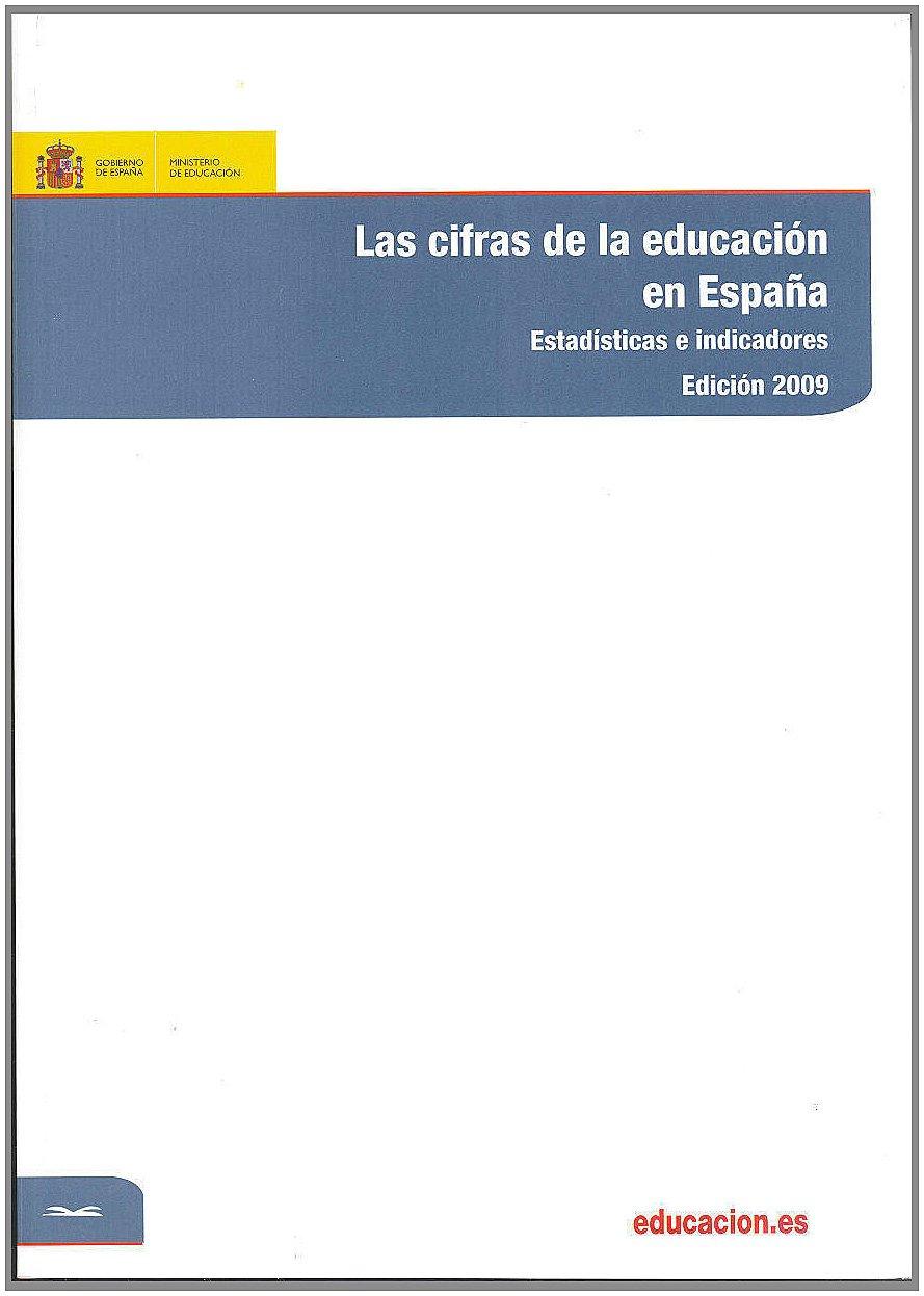 Las cifras de la educación en España. Estadísticas e indicadores. Edición 2009: Amazon.es: Libros