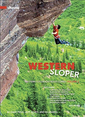 Colorado Rocks - Western Sloper: Western Colorado Rock Climbs Vol 2