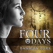 Four Days: Seven, Book 4 | Dannika Dark