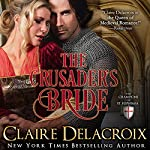The Crusader's Bride: The Champions of Saint Euphemia Book 1 | Claire Delacroix