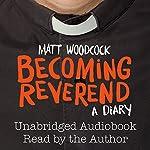 Becoming Reverend: A Diary | Matt Woodcock