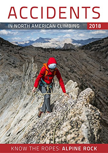 Accidents in North American Climbing 2018: Number 3; Issue 71 (Accidents in North American Mountaineering)