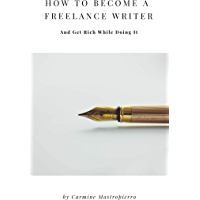 How to Become a Freelance Writer: Learn How to Get Freelance Writing Clients, Gigs, and More (English Edition)