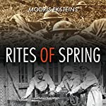 Rites of Spring: The Great War and the Birth of the Modern Age | Modris Eksteins