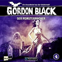 Der Monstermacher (Gordon Black - Ein Gruselkrimi aus der Geisterwelt 4)