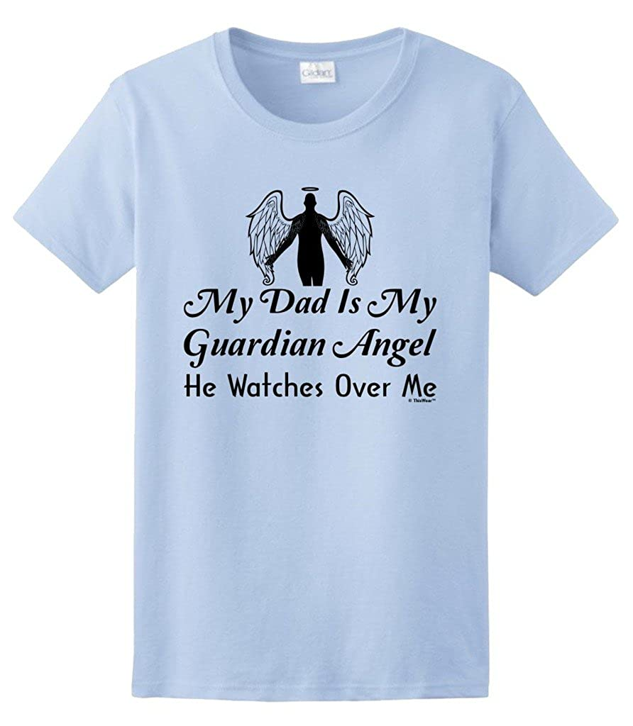 25d966777 Amazon.com: ThisWear Dad Guardian Angel Watches Over Me Heaven Memorial  Ladies T-Shirt: Clothing