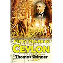 Fifty Years in Ceylon: An Autobiography (1891)