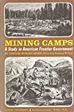 img - for Mining Camps: a Study in American Frontier Government book / textbook / text book