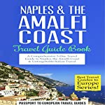 Naples & the Amalfi Coast: Travel Guide Book |  Passport to European Travel Guides