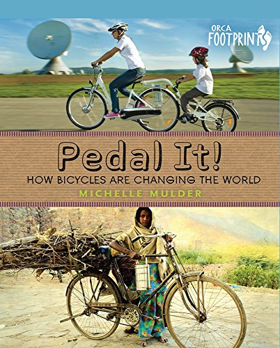 Trains Pedal (Pedal It!: How Bicycles are Changing the World (Orca Footprints))
