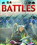 The Top Ten Battles That Changed the World, Chris Oxlade, 1435891775