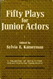 Fifty Plays for Junior Actors, , 0823800342