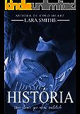 Nossa História - Uma ilusão que virou realidade