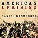 American Uprising: The Untold Story of America's Largest Slave Revolt Audiobook by Daniel Rasmussen Narrated by David Drummond