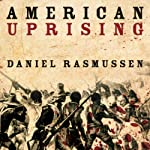 American Uprising: The Untold Story of America's Largest Slave Revolt | Daniel Rasmussen