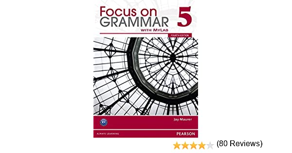 Focus on grammar 5 with myenglishlab jay maurer 9780132169806 focus on grammar 5 with myenglishlab jay maurer 9780132169806 amazon books fandeluxe Gallery