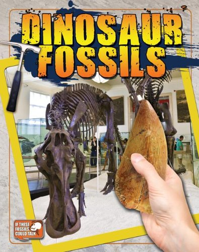 Dinosaur Fossils (If These Fossils Could Talk)