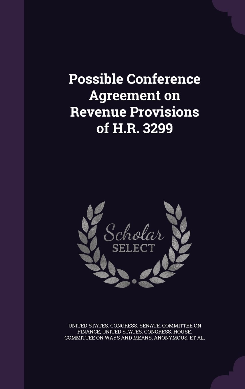 Possible Conference Agreement On Revenue Provisions Of Hr 3299
