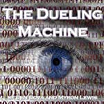 The Dueling Machine | Ben Bova,Myron Lewis