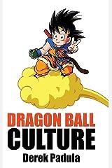 Dragon Ball Culture Volume 4: Westward (4) Hardcover