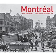 Montréal Then and Now®: (English and French Edition)