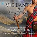 Vigilante of Shadows: Scarlet Rain, Book 1 Audiobook by Miranda Stork Narrated by Matthew Lloyd Davies