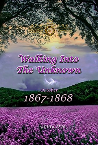Download Walking Into The Unknown (# 10 in the Bregdan Chronicles Historical Fiction Romance Series)