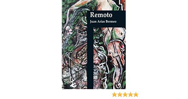 Amazon.com: Remoto (Despertares nº 1) (Spanish Edition) eBook: Juan Arias Bermeo, Juan Arias Bermeo: Kindle Store
