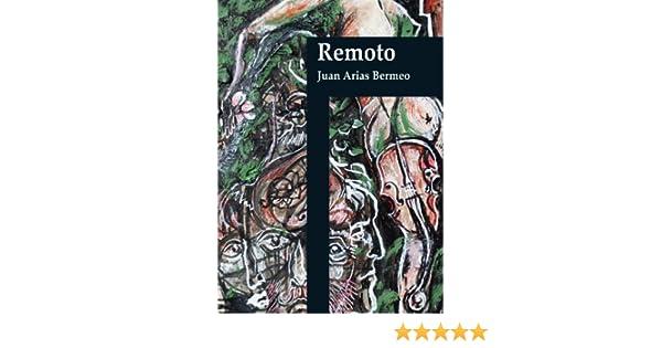 Amazon.com: Remoto (Despertares nº 1) (Spanish Edition) eBook: Juan Arias Bermeo, Juan Arias Bermeo: Kindle Store