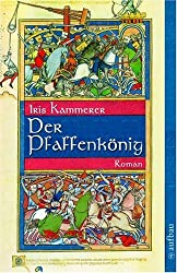 Der Pfaffenkönig: Roman