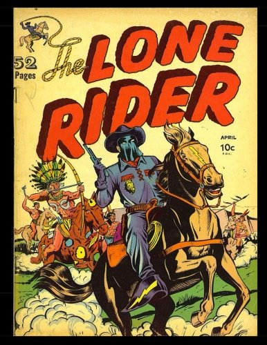 The Lone Rider #1: Golden Age Western-Frontier Comic 1951