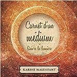 Carnet d'un médium : Suivre la lumière | Karine Malenfant