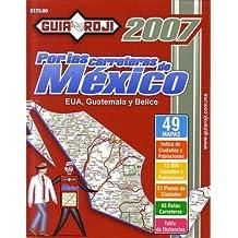 2007 Mexico Road Atlas Por las Carreteras de Mexico by Guia Roji (Spanish Edition) by Guia Roji (2006-10-02)