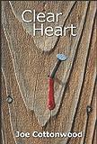 Clear Heart, Joe Cottonwood, 1439211027