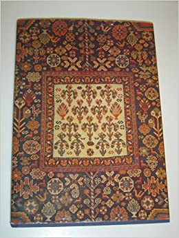 Woven Gardens: Nomad and Village Rugs of the Fars Province of Southern Persia