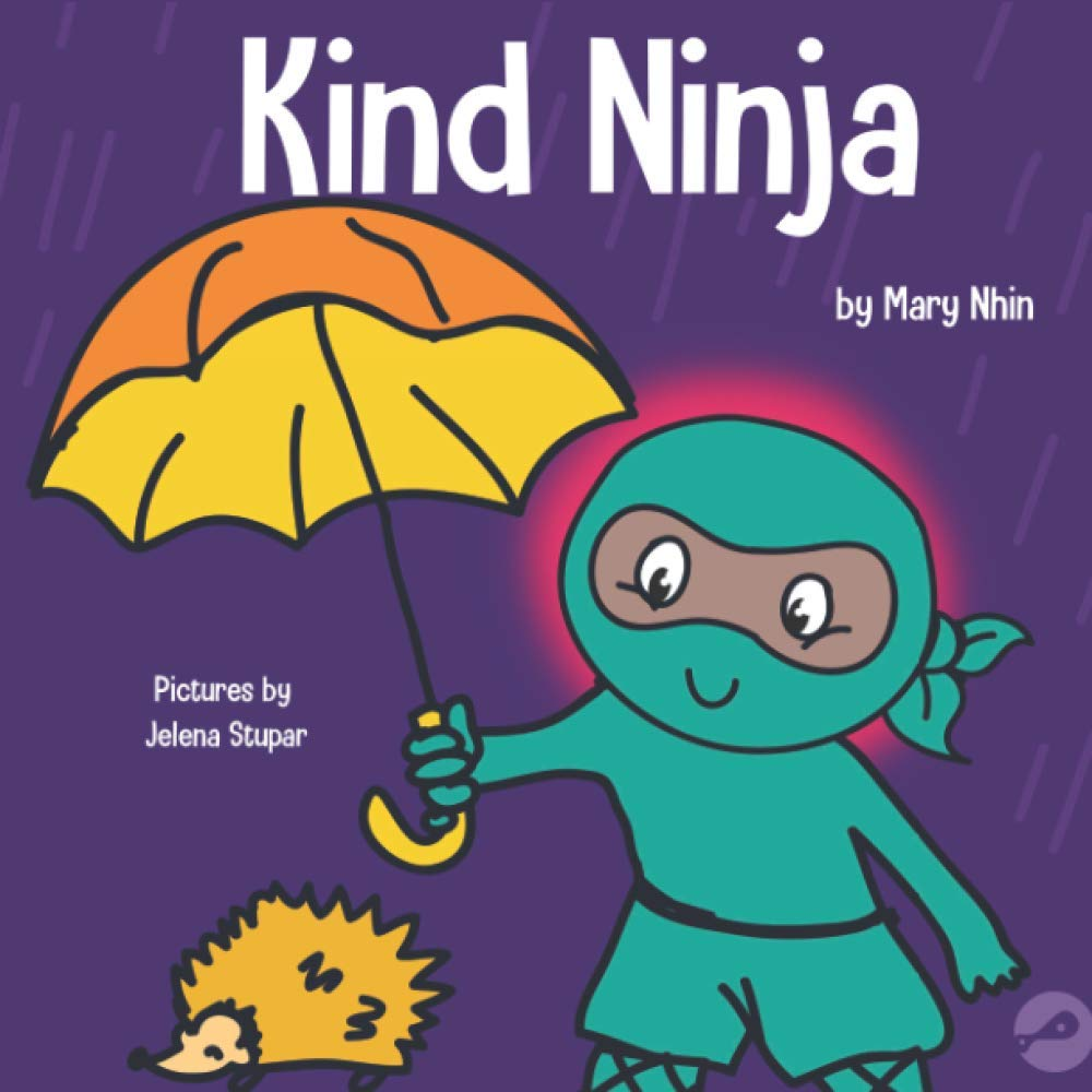 Kind Ninja: A Children's Book About Kindness (Ninja Life Hacks)