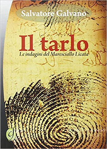 Il tarlo: Le indagini del maresciallo Licata: Amazon.it: Galvano ...