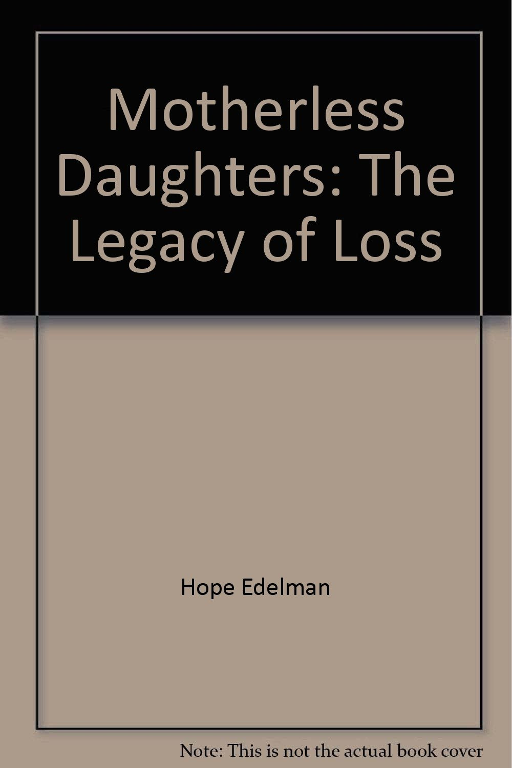 Motherless Daughters Legacy Loss Edelman