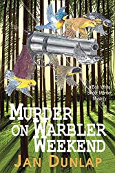 Murder on Warbler Weekend (Bob White Birder Murder Mysteries)