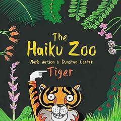 The Haiku Zoo: The Haiku Zoo Book 2: Tiger