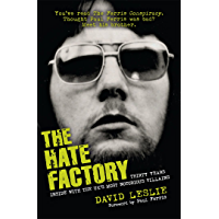 The Hate Factory: Thirty Years Inside with the UK's Most Notorious Villains