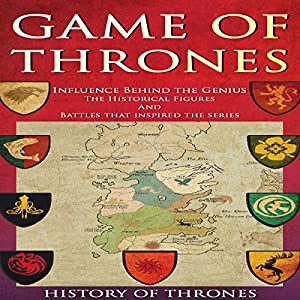 Game of Thrones: The Influence Behind Game of Thrones Audiobook