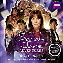 The Sarah Jane Adventures: Wraith World Audiobook by Cavan Scott, Mark Wright Narrated by Elisabeth Sladen