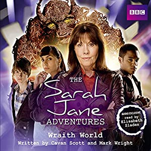 The Sarah Jane Adventures: Wraith World Audiobook