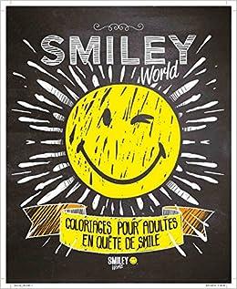 Amazon Fr Smiley Coloriages Pour Adultes En Quête De Smile