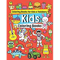 Coloring Books for Kids & Toddlers: Kids Coloring Books: Children Coloring Books for Kids Ages 4-8, 2-4: Activity Workbooks with Trucks, Cars, Dinosaurs, Unicorn, Robot: Great Gift for Boys Girls