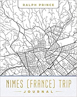 Nimes France Trip Journal Lined Travel Journal Diary Notebook